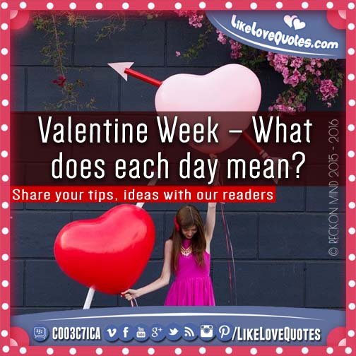 Valentine Week – What does each day mean?, likelovequotes.com ,Like Love Quotes