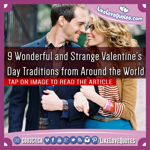9 Wonderful and Strange Valentine's Day Traditions from Around the World, likelovequotes.com ,Like Love Quotes