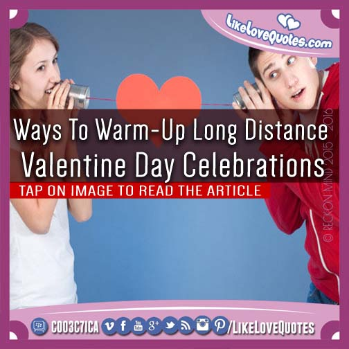 Valentine Quotes For Long Distance Lovers: Ways To Warm-Up Long Distance Valentine Day Celebrations