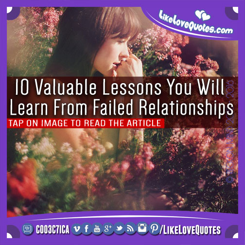 10 Valuable Lessons You Will Learn From Failed Relationships, likelovequotes.com ,Like Love Quotes