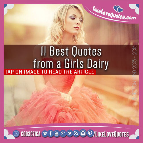 11 Best Quotes from a Girls Dairy, likelovequotes.com ,Like Love Quotes