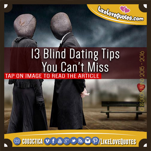 13 Blind Dating Tips You Can't Miss, likelovequotes.com ,Like Love Quotes