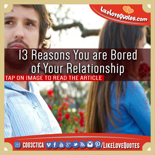 13 Reasons You are Bored of Your Relationship, likelovequotes.com ,Like Love Quotes