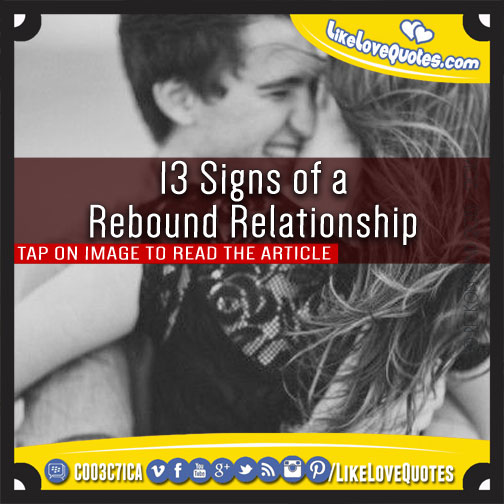 13 Signs of a Rebound Relationship, likelovequotes.com ,Like Love Quotes
