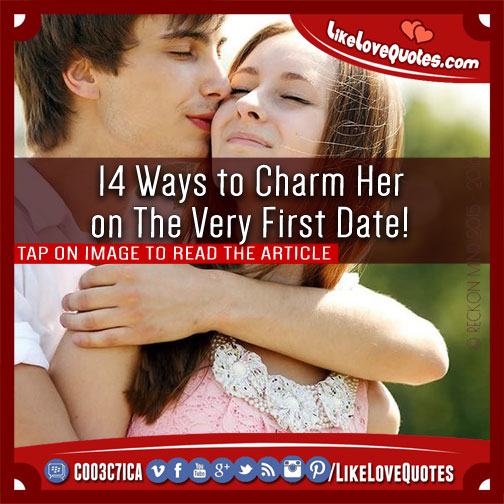 14 Ways to Charm Her on The Very First Date!, likelovequotes.com ,Like Love Quotes