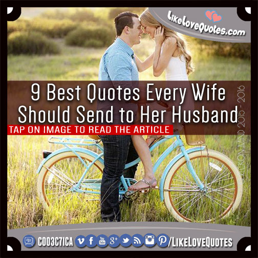 9 Best Quotes Every Wife Should Send to Her Husband, likelovequotes.com ,Like Love Quotes
