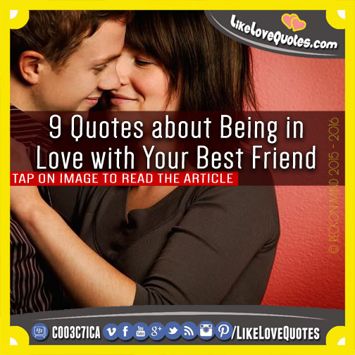 9 Quotes about Being in Love with Your Best Friend, likelovequotes.com ,Like Love Quotes