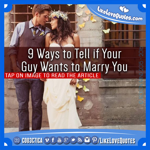 9 Ways to Tell if Your Guy Wants to Marry You, likelovequotes.com ,Like Love Quotes