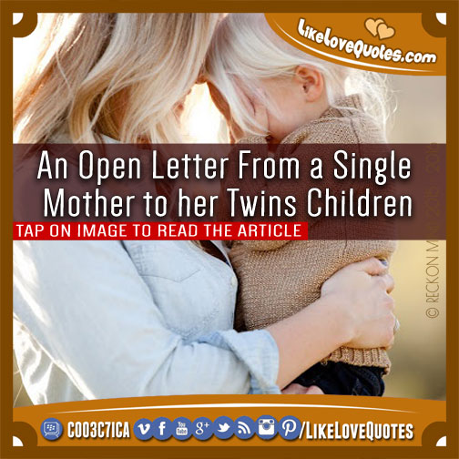 An Open Letter From a Single Mother to her Twins Children, likelovequotes.com ,Like Love Quotes