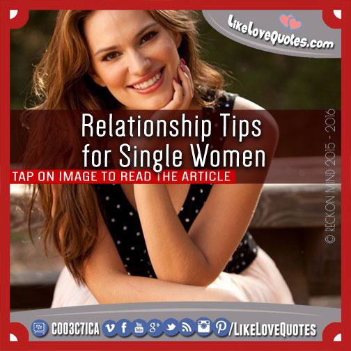 Relationship Tips for Single Women, likelovequotes.com ,Like Love Quotes