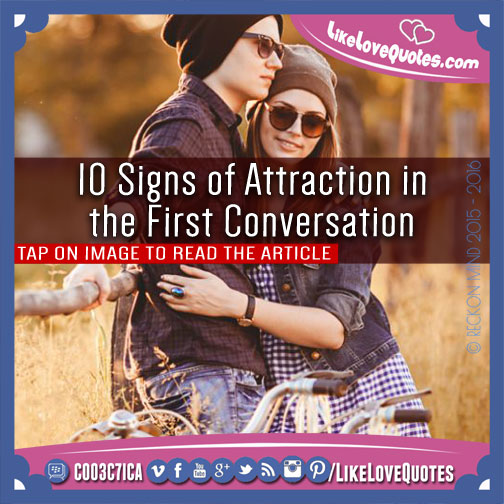 10 Signs of Attraction in the First Conversation, likelovequotes.com ,Like Love Quotes