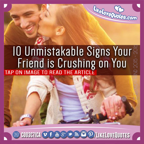 10 Unmistakable Signs Your Friend is Crushing on You, likelovequotes.com ,Like Love Quotes