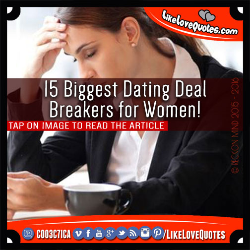 what are your dating deal breakers Dating deal breakers: when he sulks with a teenager's intensity every time you want to hang out with your family, he's revealing a great deal about his relative.
