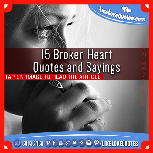 15 Broken Heart Quotes and Sayings, likelovequotes.com ,Like Love Quotes