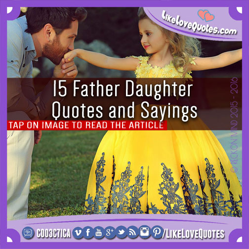 15 Father Daughter Quotes and Sayings, likelovequotes.com ,Like Love Quotes