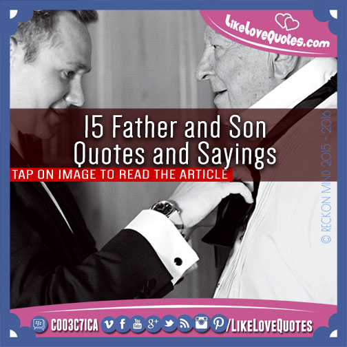 15 father and son quotes and sayings likelovequotes com