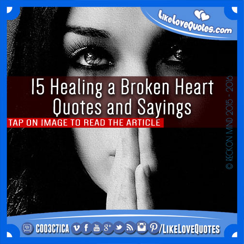Man Broken Heart Quotes: 15 Healing A Broken Heart Quotes And Sayings