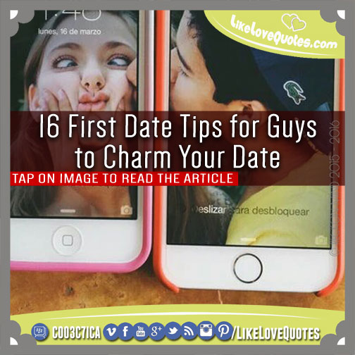 first time dating tips for guys While the dating scene may seem like a lot of work to one person, to another, it's a fun way to meet other people but all things being equal, first dates can make most of us anxious.