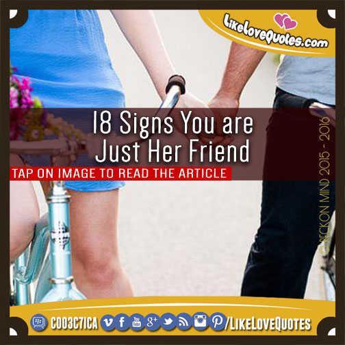18 Signs You are Just Her Friend, likelovequotes.com ,Like Love Quotes