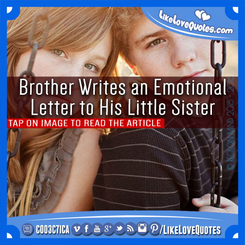 Brother Writes an Emotional Letter to His Little Sister, likelovequotes.com ,Like Love Quotes