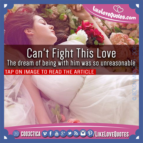 Can't Fight This Love, likelovequotes.com ,Like Love Quotes