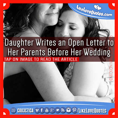 Daughter Writes an Open Letter to Her Parents Before Her Wedding, likelovequotes.com ,Like Love Quotes