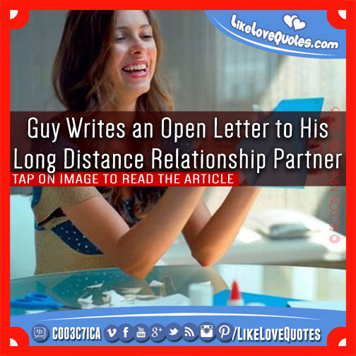 Guy Writes an Open Letter to His Long Distance Relationship Partner, likelovequotes.com ,Like Love Quotes