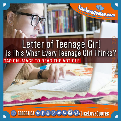 Letter of Teenage Girl, likelovequotes.com ,Like Love Quotes