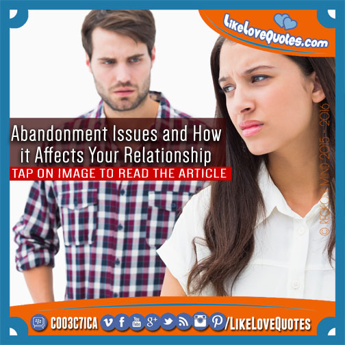 Abandonment Issues and How it Affects Your Relationship, likelovequotes.com ,Like Love Quotes