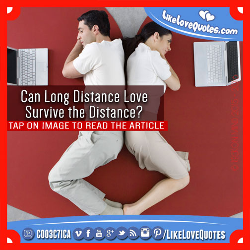 Can Long Distance Love Survive the Distance?, likelovequotes.com ,Like Love Quotes