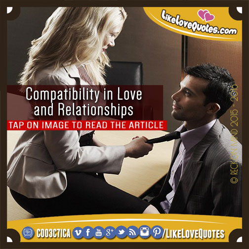 Compatibility in Love and Relationships, likelovequotes.com ,Like Love Quotes