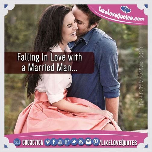 Falling In Love with a Married Man, likelovequotes.com ,Like Love Quotes