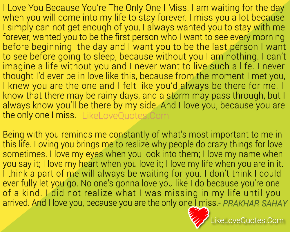 I Love You Because You're The Only One I Miss., likelovequotes.com ,Like Love Quotes