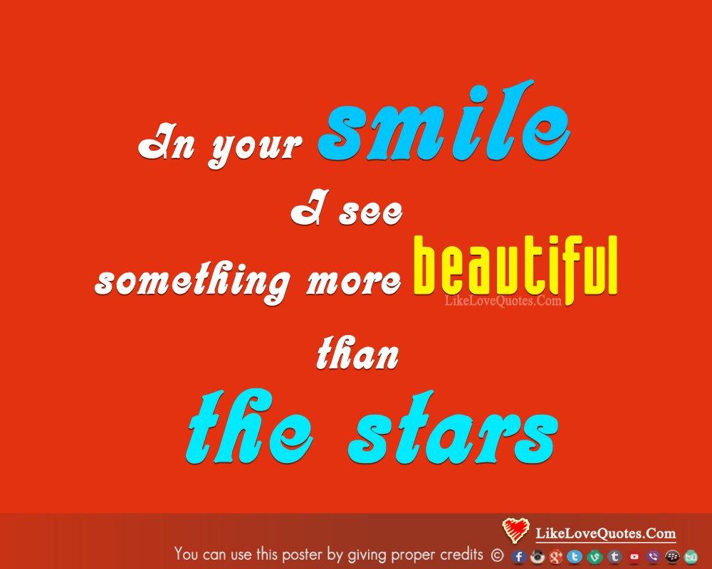 In your smile I see something more beautiful than the stars., likelovequotes.com ,Like Love Quotes