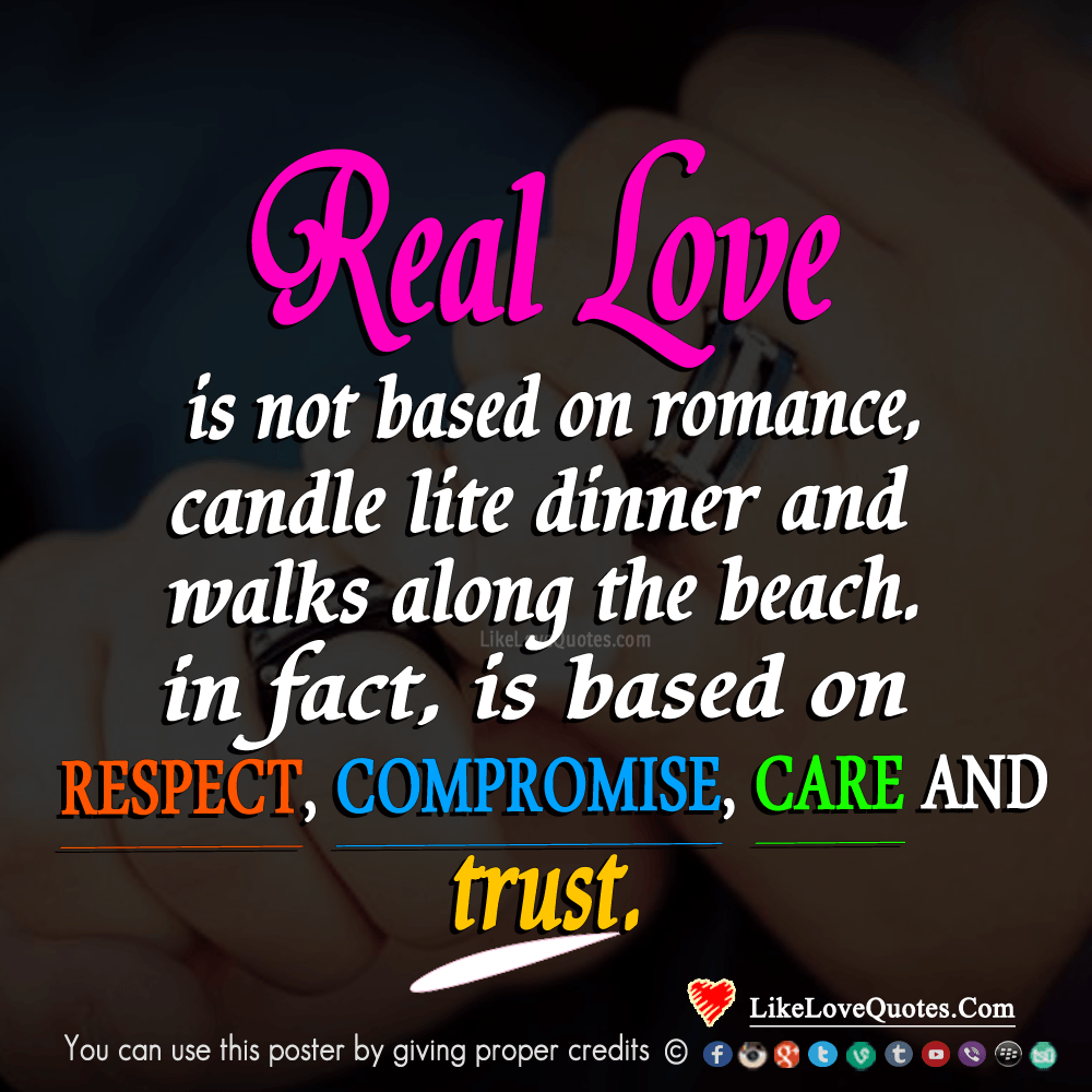 Real Love Is Not Based On Romance_likelovequotes, likelovequotes.com ,Like Love Quotes