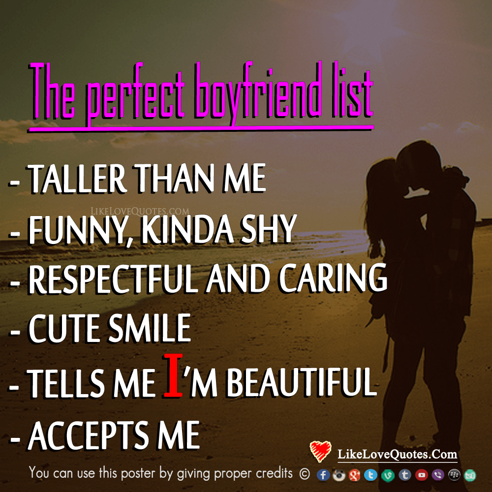 The Perfect Boyfriend List - LikeLoveQuotes.com