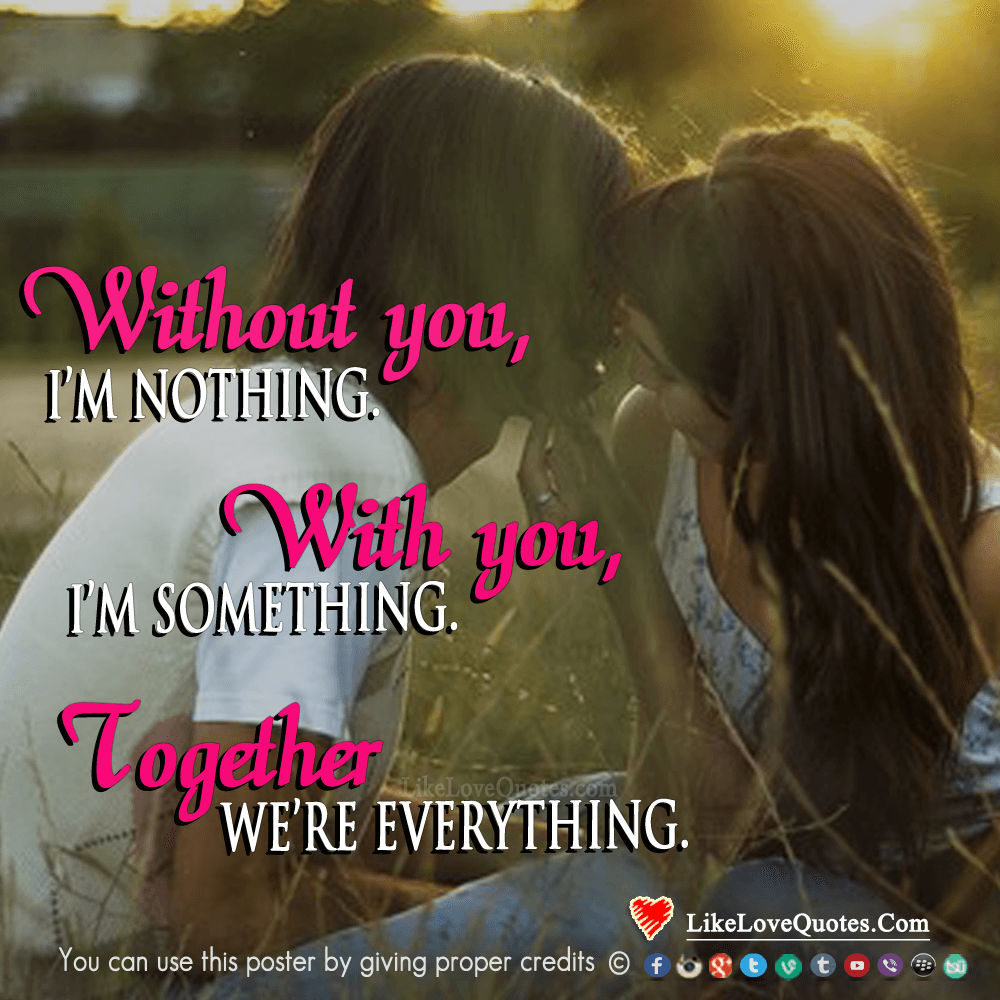 love quotes together we are everything likelovequotes com