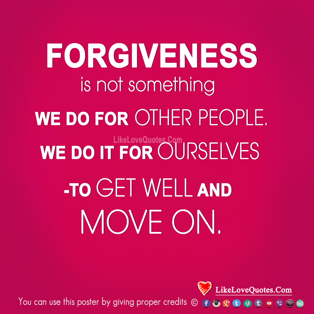 Forgiveness Is Not Something We Do For Other People.-likelovequotes, likelovequotes.com ,Like Love Quotes