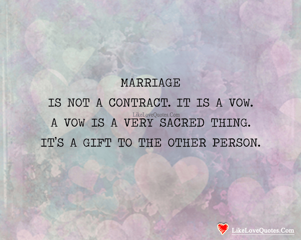 Marriage Is Not A Contract, It's A Gift-likelovequotes, likelovequotes.com ,Like Love Quotes