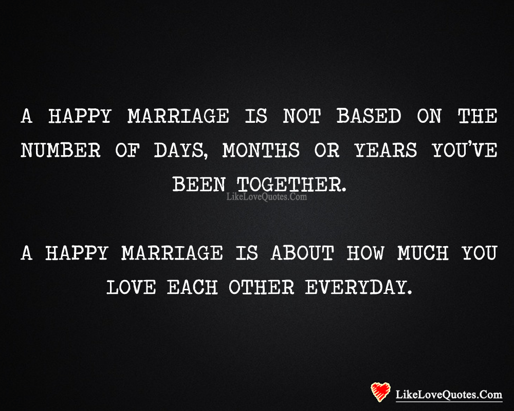 A Happy Marriage Is About How Much You Love Each Other-likelovequotes, likelovequotes.com ,Like Love Quotes