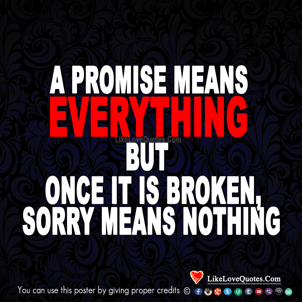 A Promise Means Everything-likelovequotes, likelovequotes.com ,Like Love Quotes