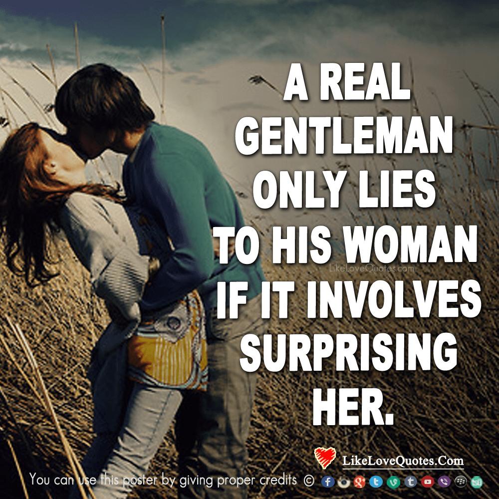 A Real Gentleman Only Lies To His Woman, If-likelovequotes, likelovequotes.com ,Like Love Quotes