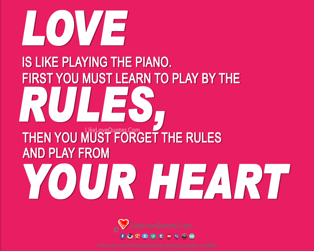 Forget The Rules And Play From Your Heart-likelovequotes, likelovequotes.com ,Like Love Quotes