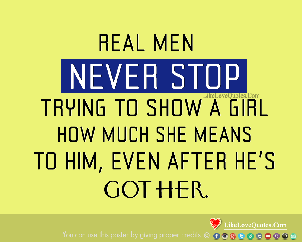 Real Men Never Stop Trying To Show A Girl-likelovequotes, likelovequotes.com ,Like Love Quotes