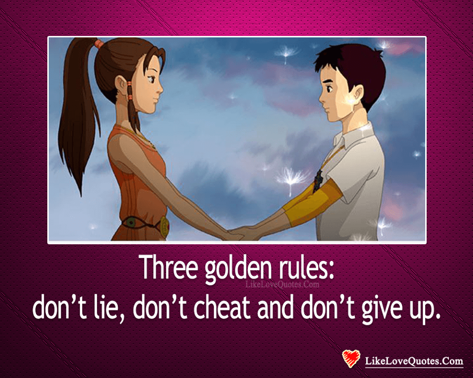 Don't Lie, Don't Cheat & Don't Give Up-likelovequotes, likelovequotes.com ,Like Love Quotes