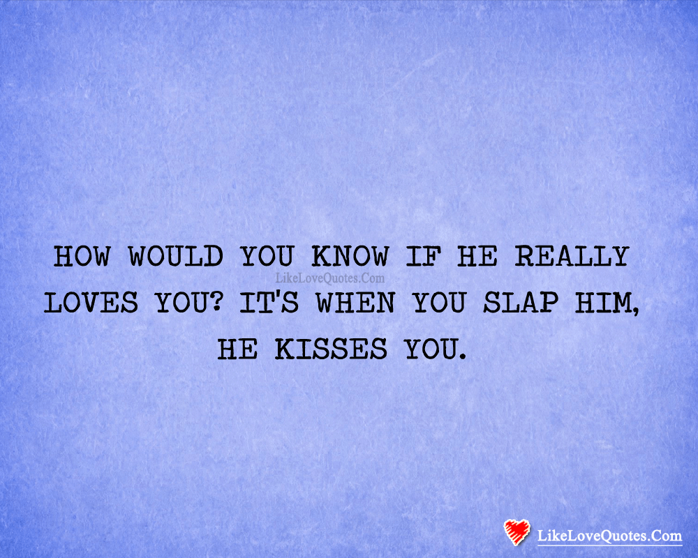 How Would You Know If He Really Loves You
