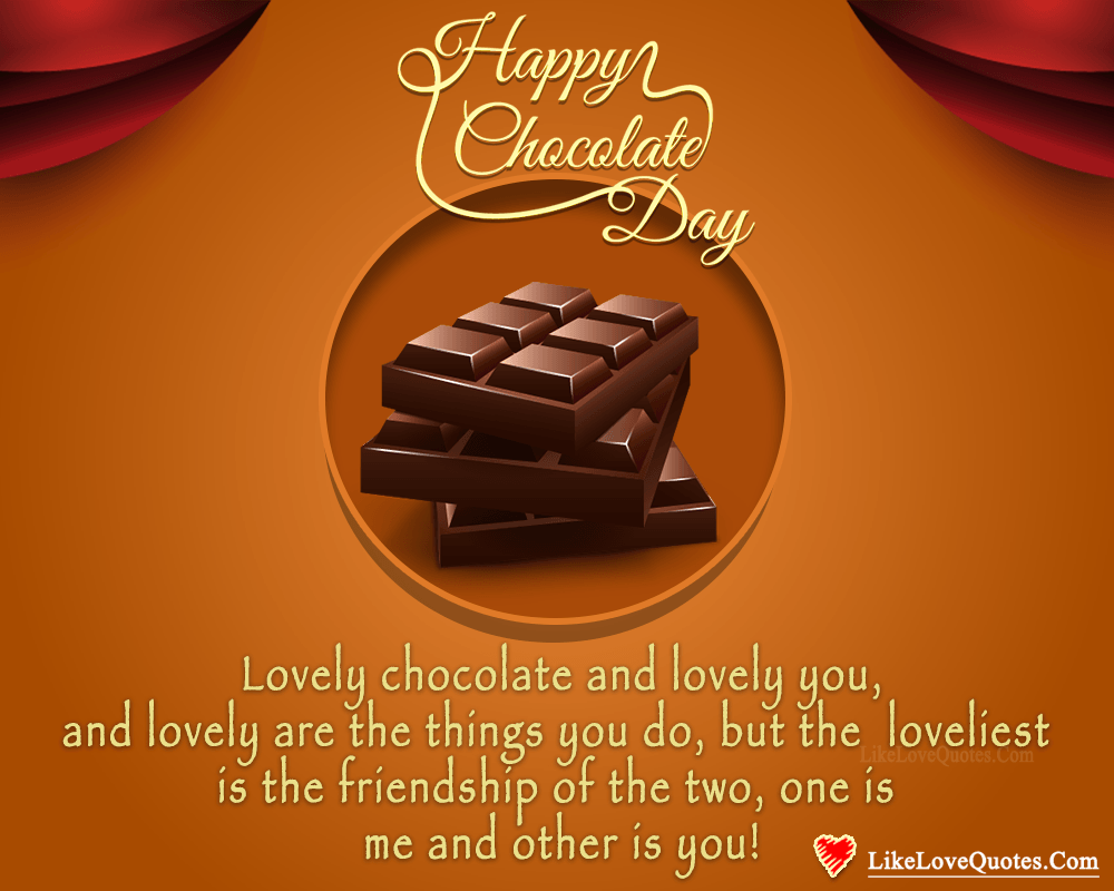 Lovely Chocolate And Lovely You - Happy Chocolate Day-likelovequotes, likelovequotes.com ,Like Love Quotes