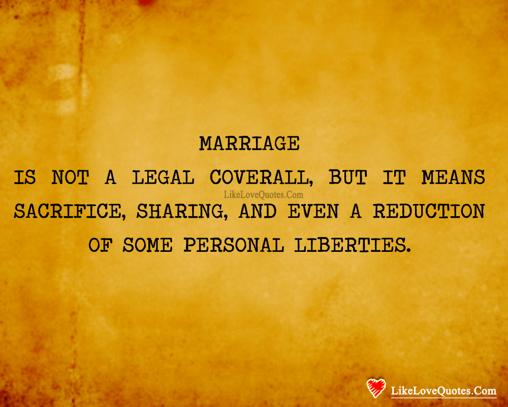 Marriage Is Not A legal Coverall-likelovequotes, likelovequotes.com ,Like Love Quotes