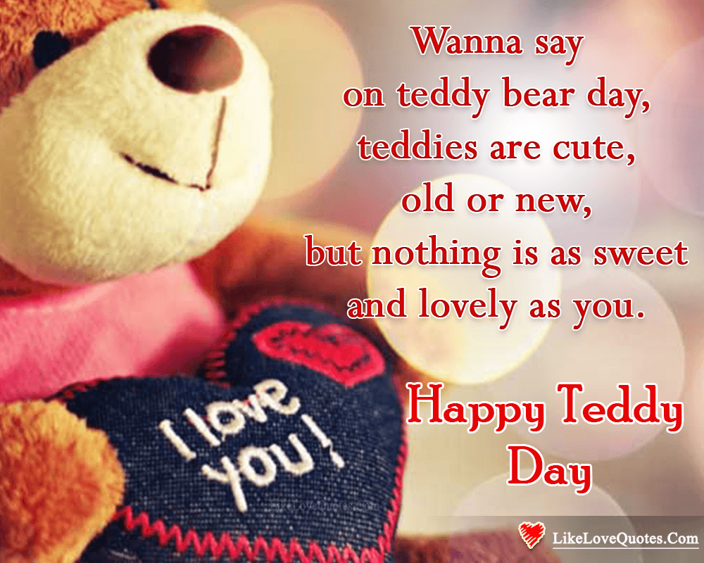 Nothing Is As Sweet & Lovely As You - Happy Teddy Day My Love-likelovequotes, likelovequotes.com ,Like Love Quotes
