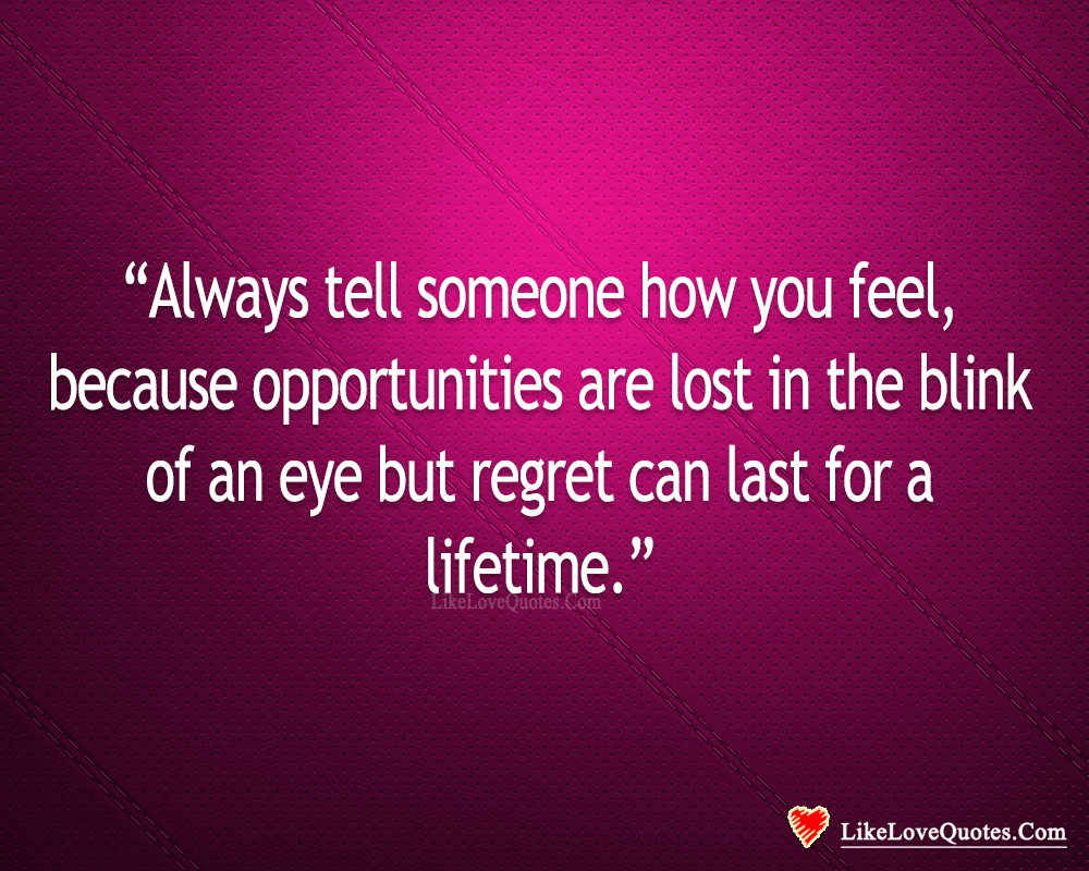 Opportunities Are Lost In The Blink Of An Eye-likelovequotes, likelovequotes.com ,Like Love Quotes